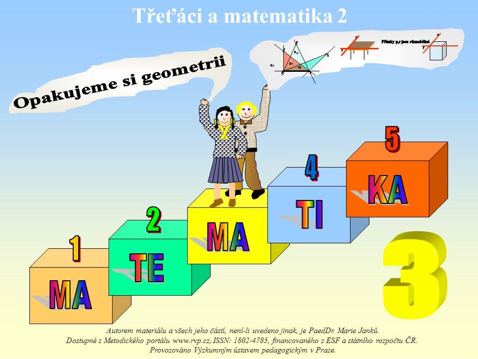 Třeťáci a matematika 2 Autorem materiálu a všech jeho částí, není-li uvedeno jinak, je PaedDr.