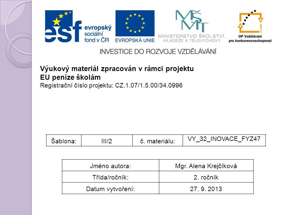 Šablona:III/2č. materiálu: VY_32_INOVACE_FYZ47 Jméno autora:Mgr.