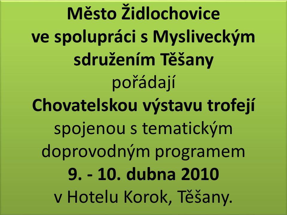 Město Židlochovice ve spolupráci s Mysliveckým sdružením Těšany pořádají Chovatelskou výstavu trofejí spojenou s tematickým doprovodným programem 9.
