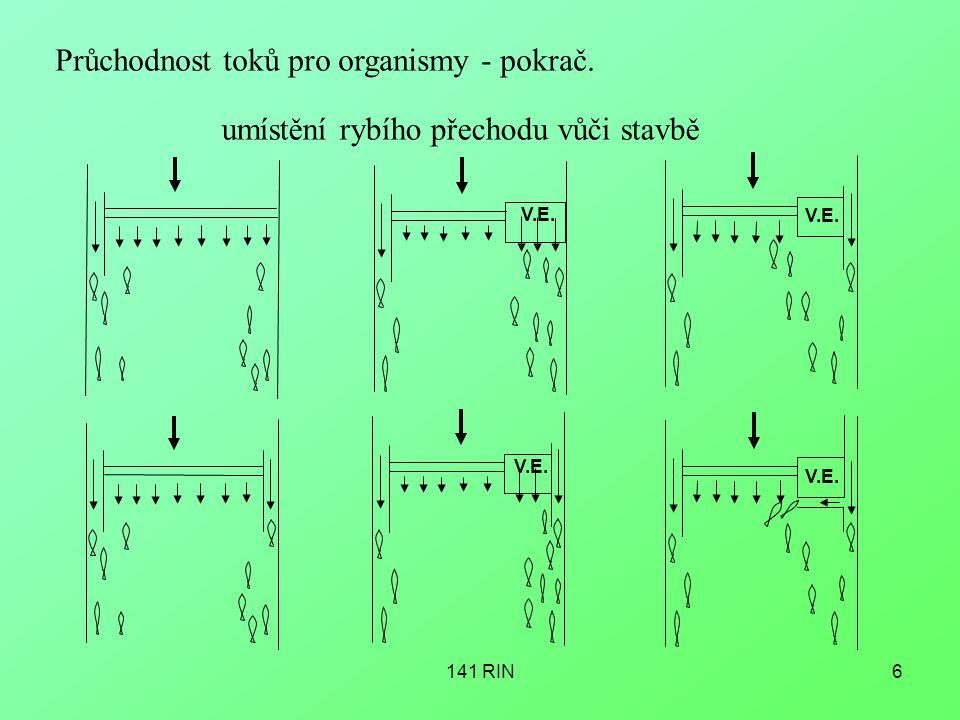 141 RIN6 Průchodnost toků pro organismy - pokrač. umístění rybího přechodu vůči stavbě V.E.