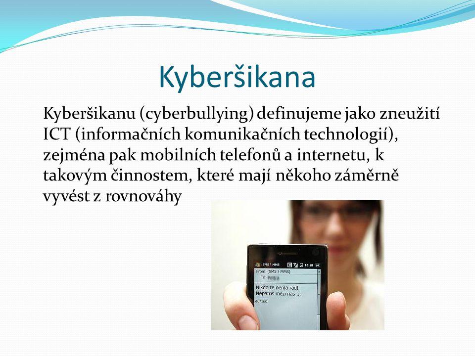 Specifické znaky kyberšikany Útočník bývá anonymní ve virtuálním prostředí většinou útočníci vystupují pod přezdívkou (nickem), používají pro oběť neznámou e-mailovou adresu, telefonní číslo atd.