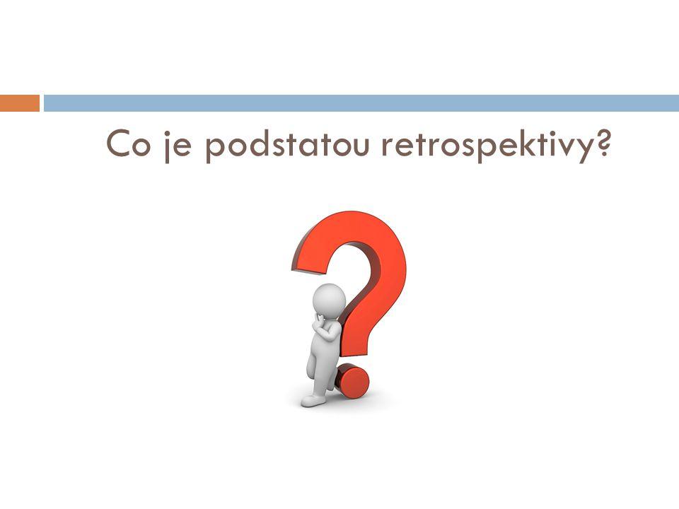 Co je podstatou retrospektivy?