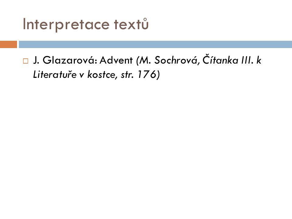 Interpretace textů  J. Glazarová: Advent (M. Sochrová, Čítanka III. k Literatuře v kostce, str. 176)