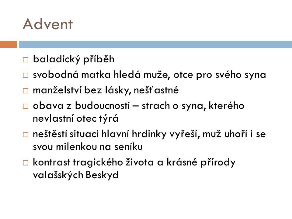 Interpretace textů  J.Glazarová: Advent (M. Sochrová, Čítanka III.