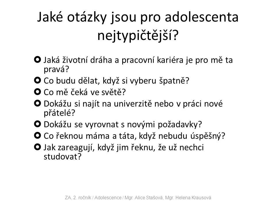 Jaké otázky jsou pro adolescenta nejtypičtější.