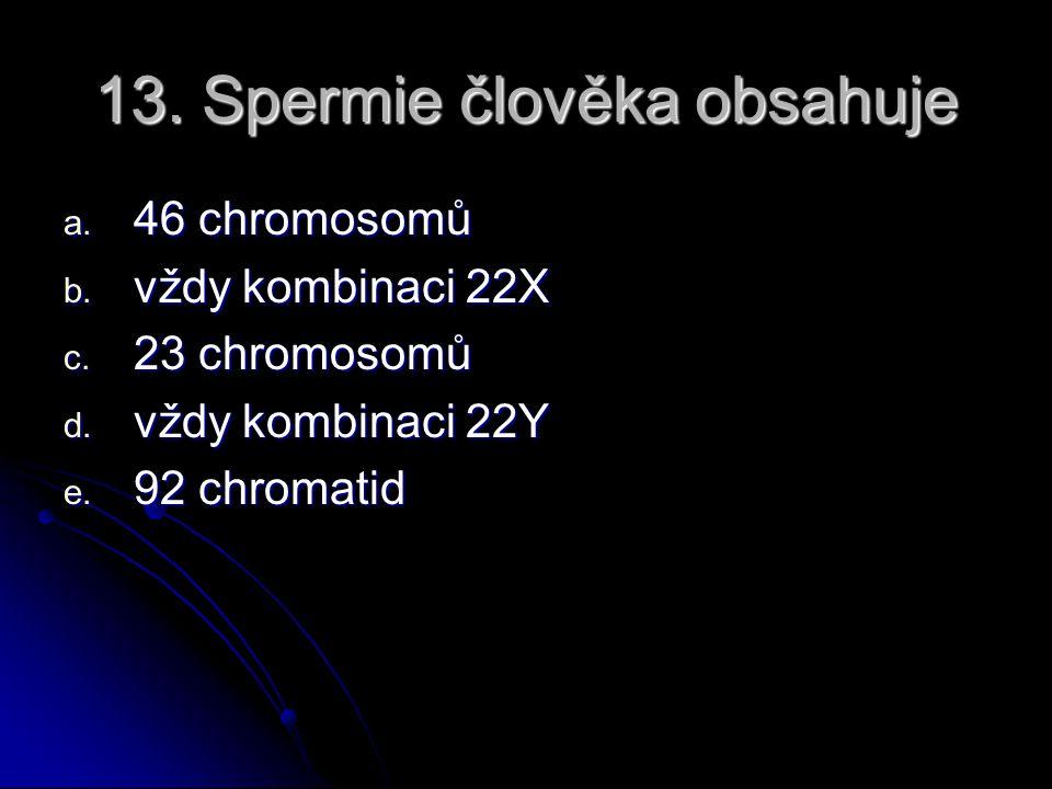 12. Na obrázku je znázorněna fáze: a. prometafáze mitózy b. metafáze mitózy c. telofáze meiózy I. d. telofáze meiózy II. e. metafáze meiózy I.