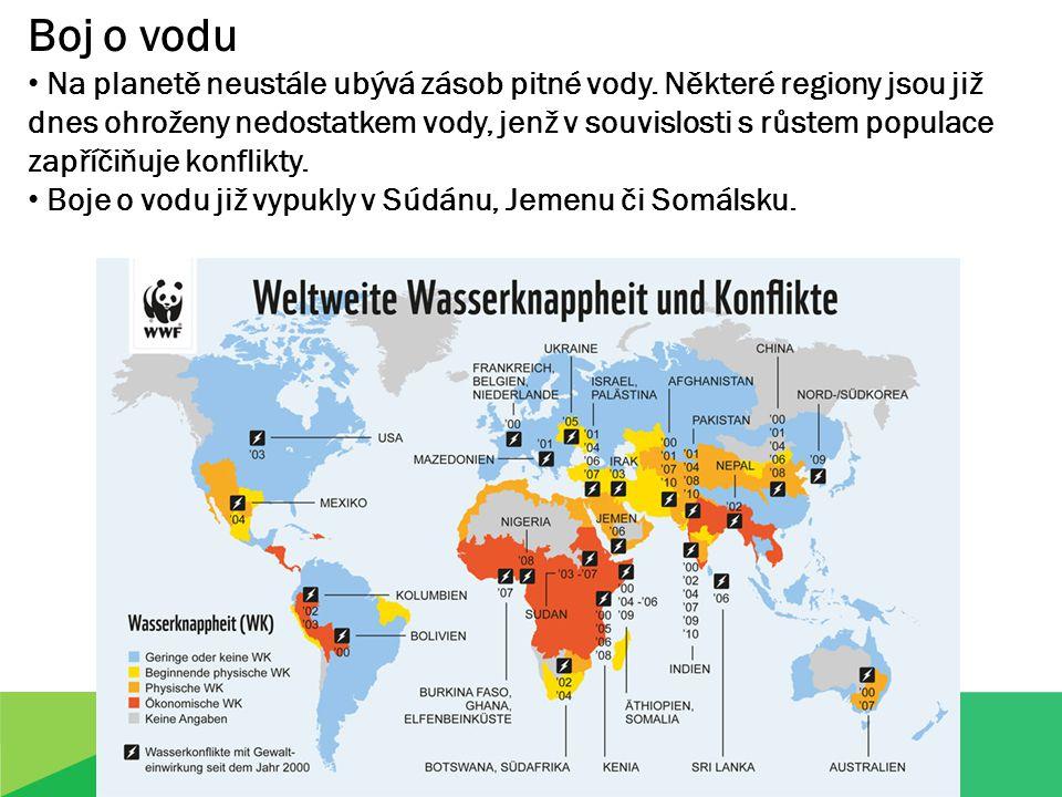 Boj o vodu Na planetě neustále ubývá zásob pitné vody. Některé regiony jsou již dnes ohroženy nedostatkem vody, jenž v souvislosti s růstem populace z
