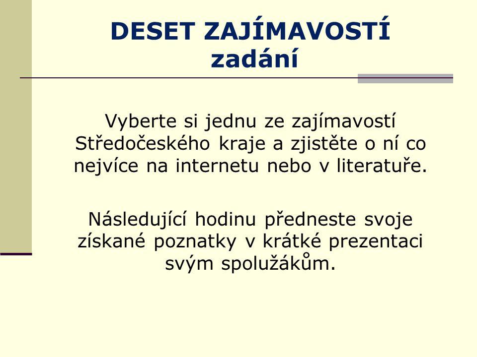 Vyberte si jednu ze zajímavostí Středočeského kraje a zjistěte o ní co nejvíce na internetu nebo v literatuře.