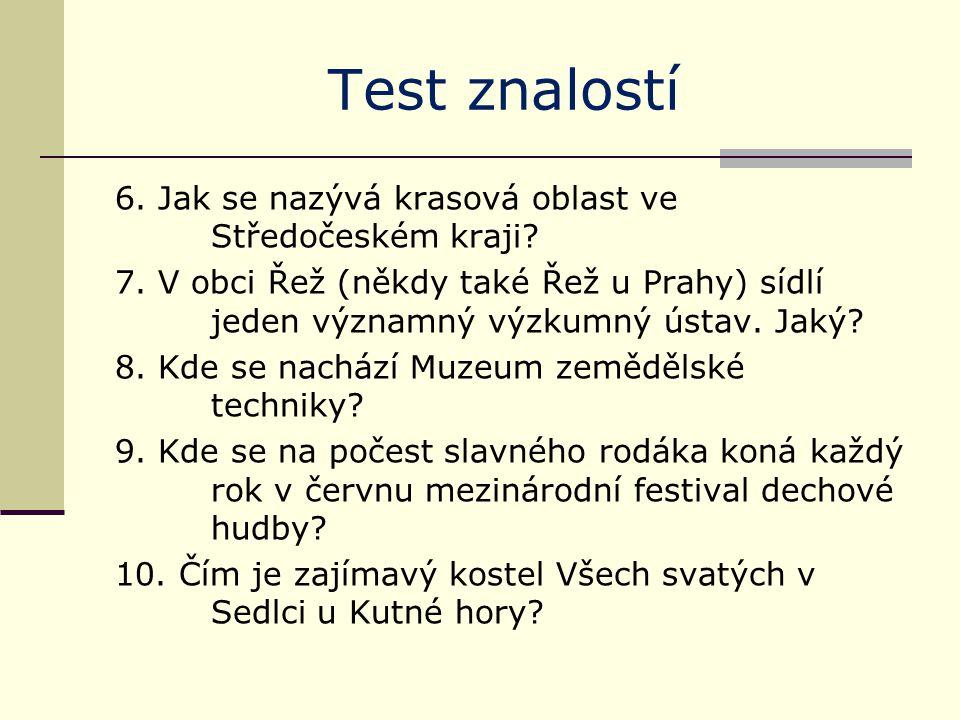 Test znalostí 6. Jak se nazývá krasová oblast ve Středočeském kraji.