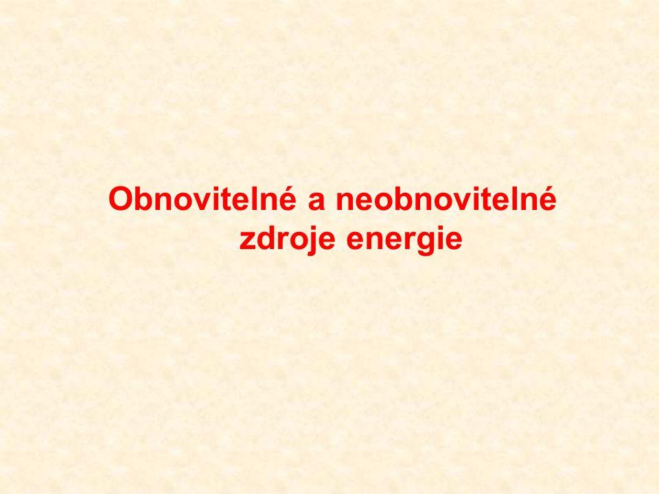 Obnovitelné a neobnovitelné zdroje energie