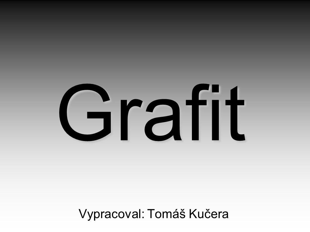 Grafit Vypracoval: Tomáš Kučera