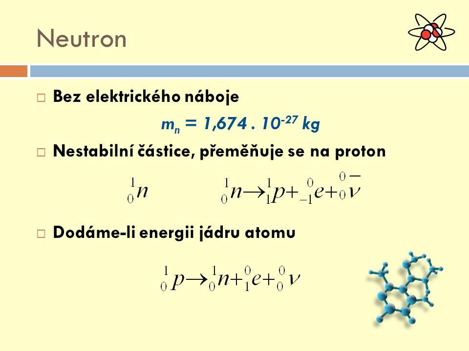 """Vlastnosti a složení jader atomů  Jádro atomu chemického prvku """"X charakterizuje počet a druh nukleonů  Protonové číslo """"Z – počet protonů v jádře atomu, pořadové číslo v Mendělejevově PSP  Neutronové číslo """"N – počet neutronů v jádře atomu  Nukleonové (hmotnostní) číslo """"A = Z + N – počet nukleonů v jádře atomu"""