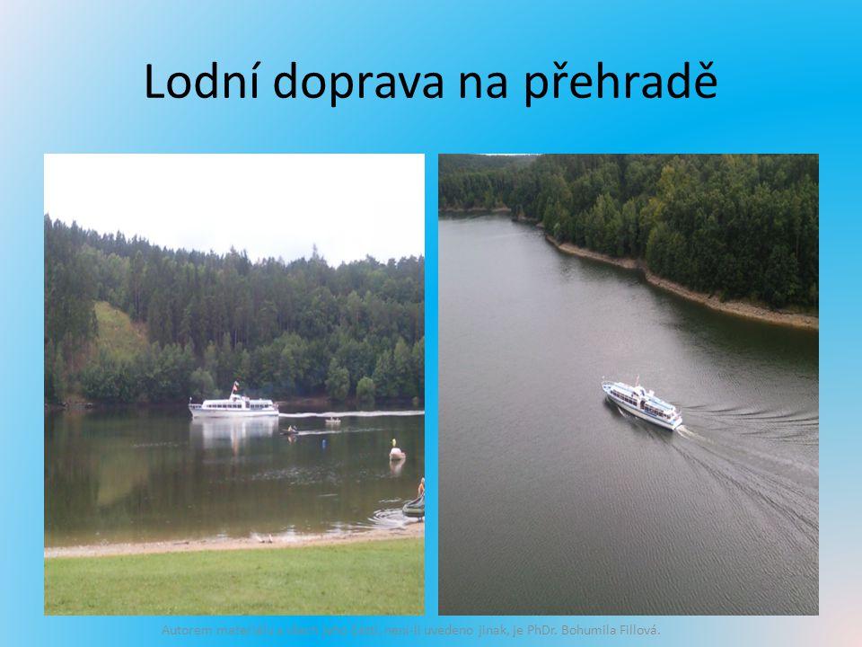 Lodní doprava na přehradě Autorem materiálu a všech jeho částí, není-li uvedeno jinak, je PhDr.