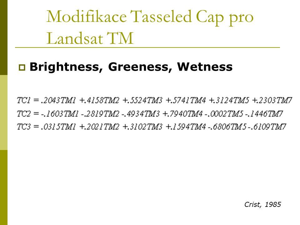 Modifikace Tasseled Cap pro Landsat TM  Brightness, Greeness, Wetness Crist, 1985