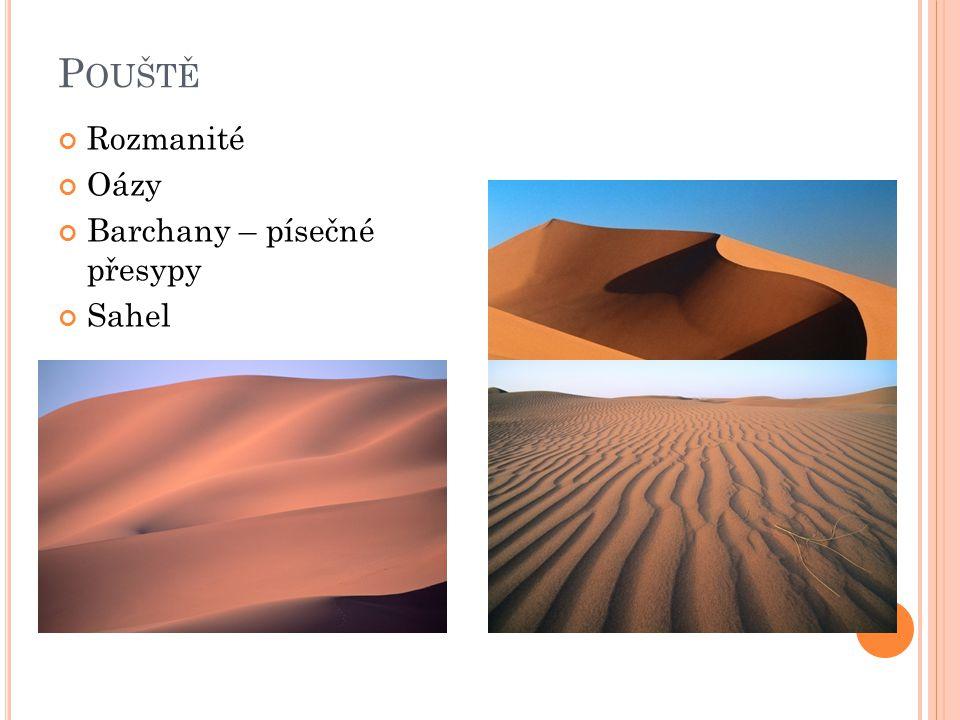 P OUŠTĚ Rozmanité Oázy Barchany – písečné přesypy Sahel