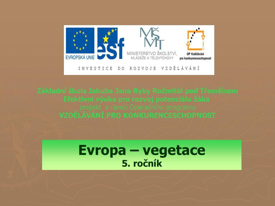 Rostliny a živočichové ► ► Rozdílnosti v podnebí v Evropě ovlivňují rozmístění živočichů a rostlin do vegetačních pásů.