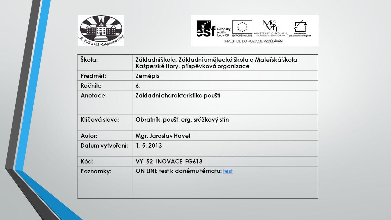 Škola:Základní škola, Základní umělecká škola a Mateřská škola Kašperské Hory, příspěvková organizace Předmět:Zeměpis Ročník:6.