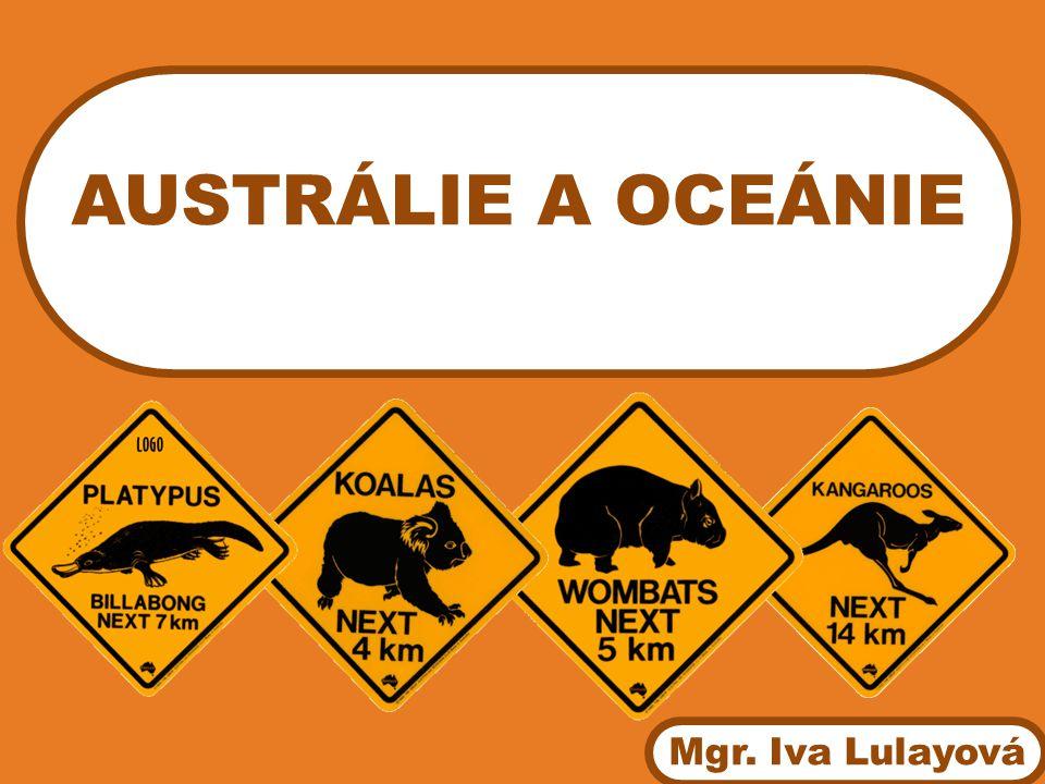 AUSTRÁLIE A OCEÁNIE 10 min + vyhodnocení + diskuse text tabule Mgr. Iva Lulayová