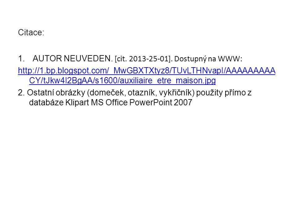 Citace: 1.AUTOR NEUVEDEN.[cit. 2013-25-01].