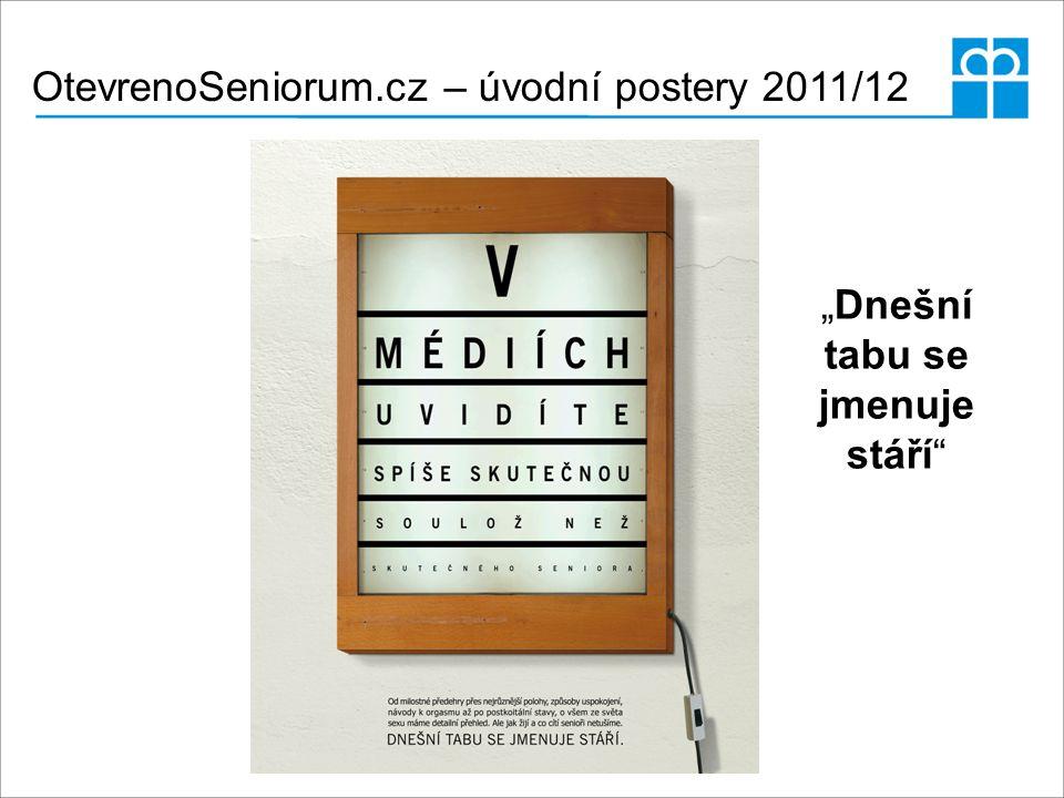"""OtevrenoSeniorum.cz – úvodní postery 2011/12 """"Dnešní tabu se jmenuje stáří"""