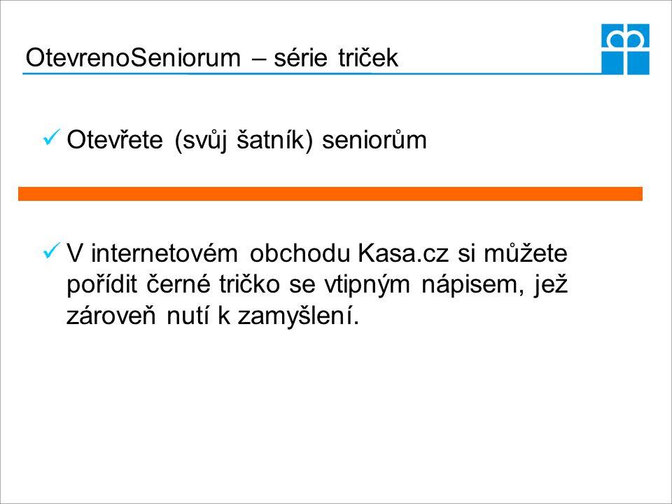 OtevrenoSeniorum – série triček Otevřete (svůj šatník) seniorům V internetovém obchodu Kasa.cz si můžete pořídit černé tričko se vtipným nápisem, jež zároveň nutí k zamyšlení.
