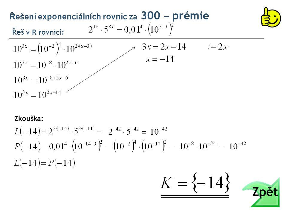 Řeš v R rovnici: Řešení exponenciálních rovnic za 300 ‒ prémie Zkouška: