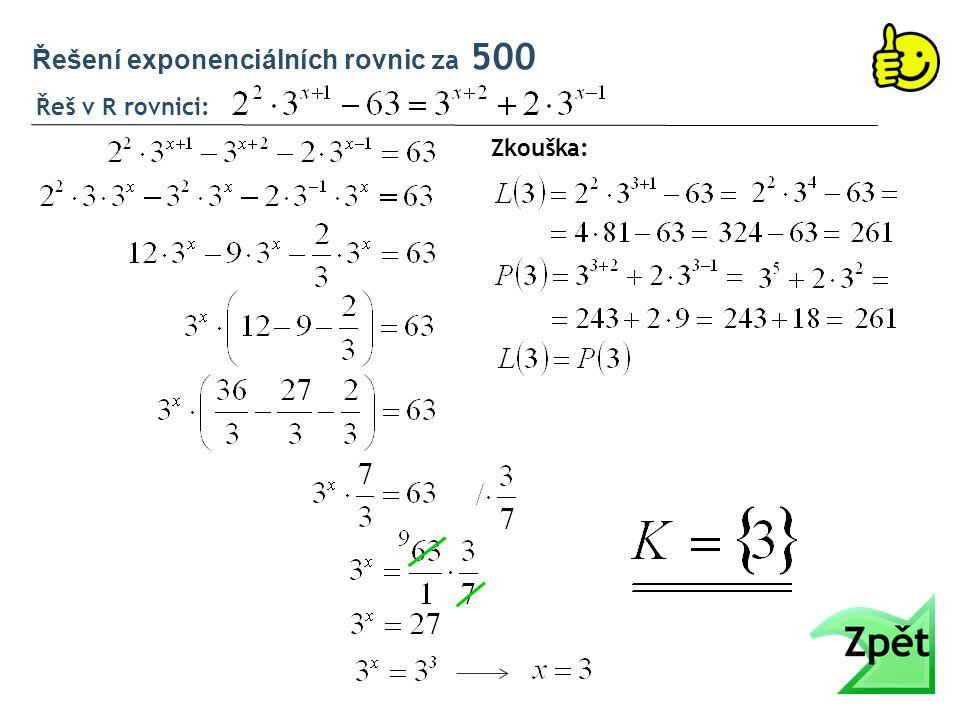 Řeš v R rovnici: Řešení exponenciálních rovnic za 500 Zkouška: