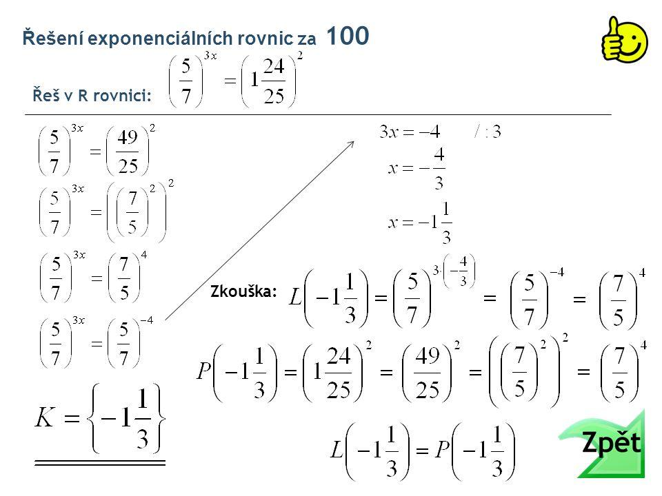 Řeš v R rovnici: Řešení exponenciálních rovnic za 100 Zkouška: