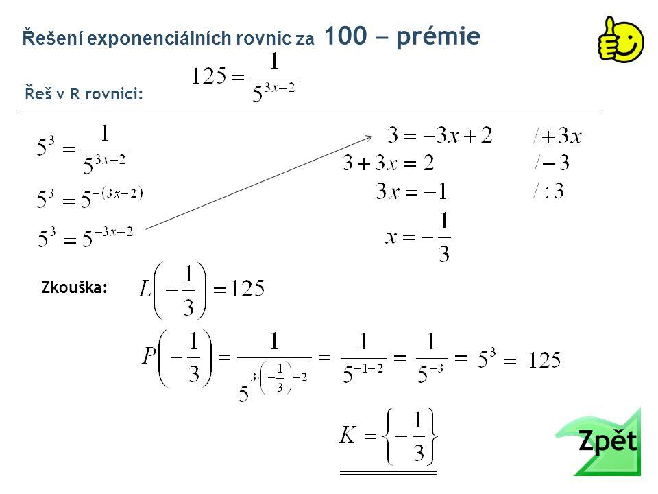 Řeš v R rovnici: Řešení exponenciálních rovnic za 100 ‒ prémie Zkouška: