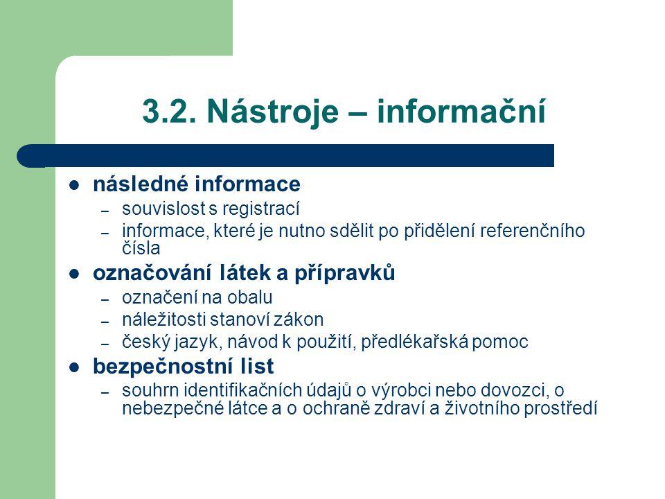 3.2. Nástroje – informační následné informace – souvislost s registrací – informace, které je nutno sdělit po přidělení referenčního čísla označování