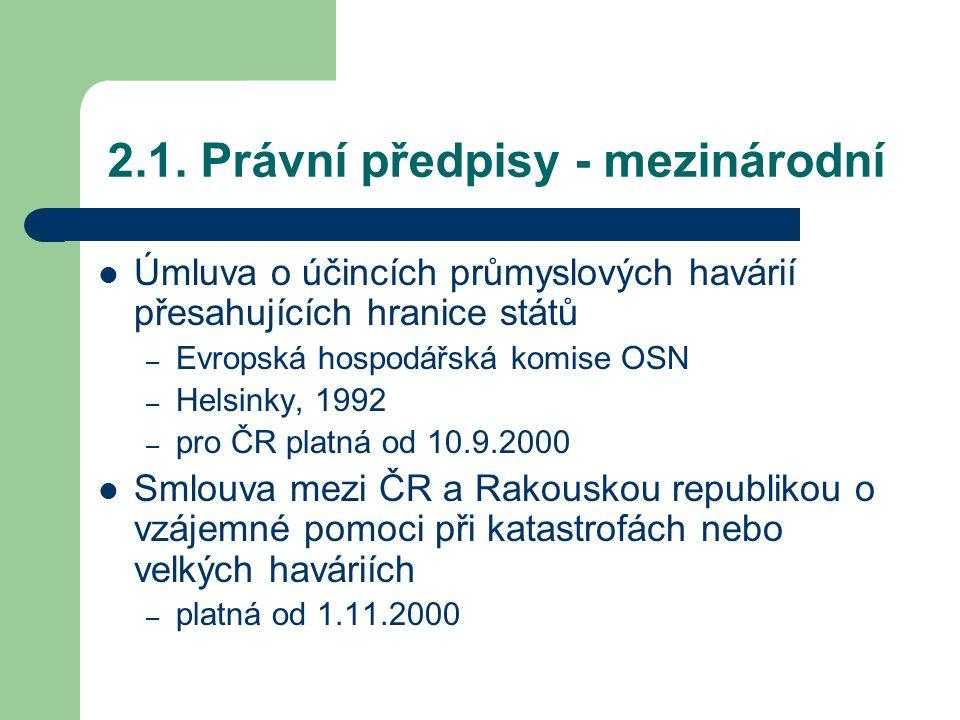 2.1. Právní předpisy - mezinárodní Úmluva o účincích průmyslových havárií přesahujících hranice států – Evropská hospodářská komise OSN – Helsinky, 19