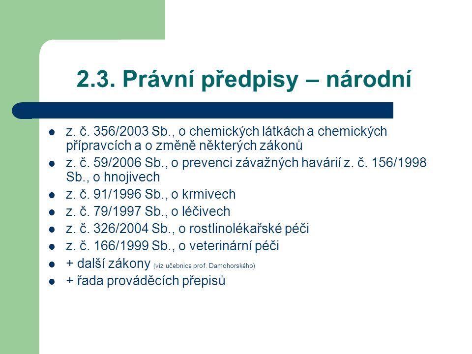 2.3. Právní předpisy – národní z. č. 356/2003 Sb., o chemických látkách a chemických přípravcích a o změně některých zákonů z. č. 59/2006 Sb., o preve