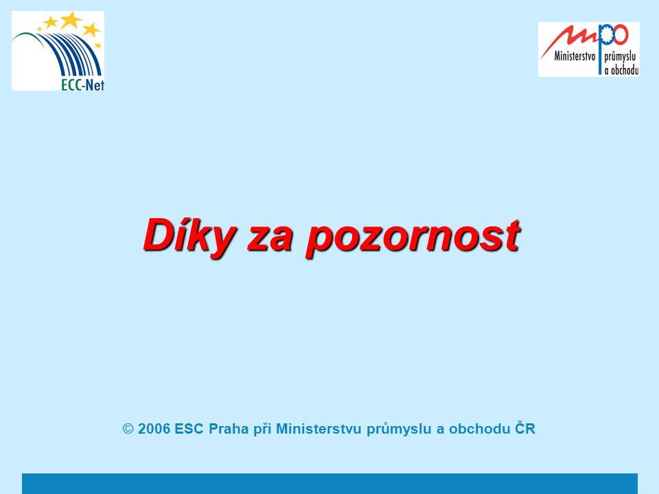 Díky za pozornost © 2006 ESC Praha při Ministerstvu průmyslu a obchodu ČR