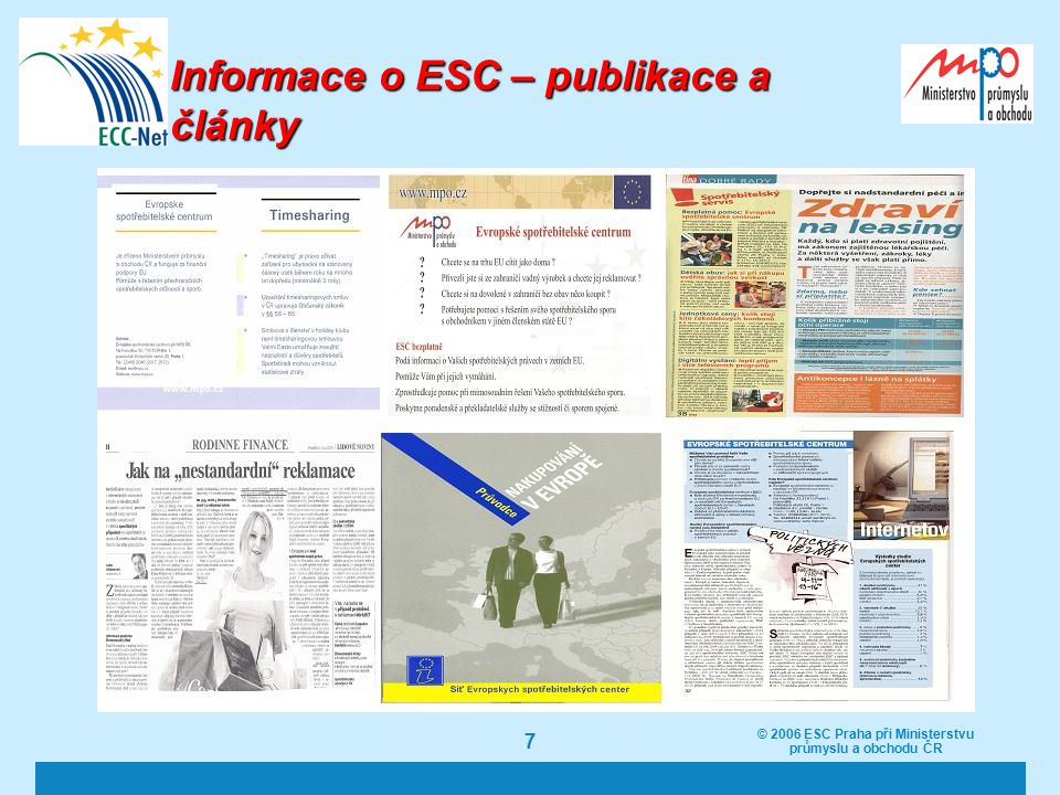 © 2006 ESC Praha při Ministerstvu průmyslu a obchodu ČR 7 Informace o ESC – publikace a články