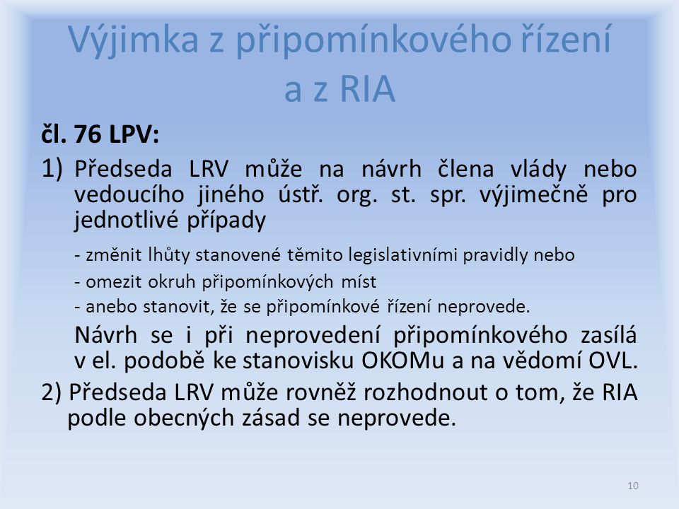 Výjimka z připomínkového řízení a z RIA čl.