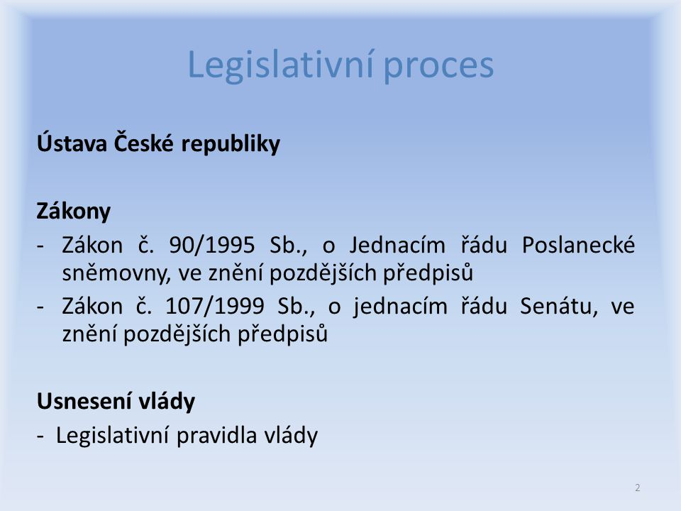 Legislativní pravidla vlády současná Legislativní pravidla vlády schválena usnesením vlády z 19.