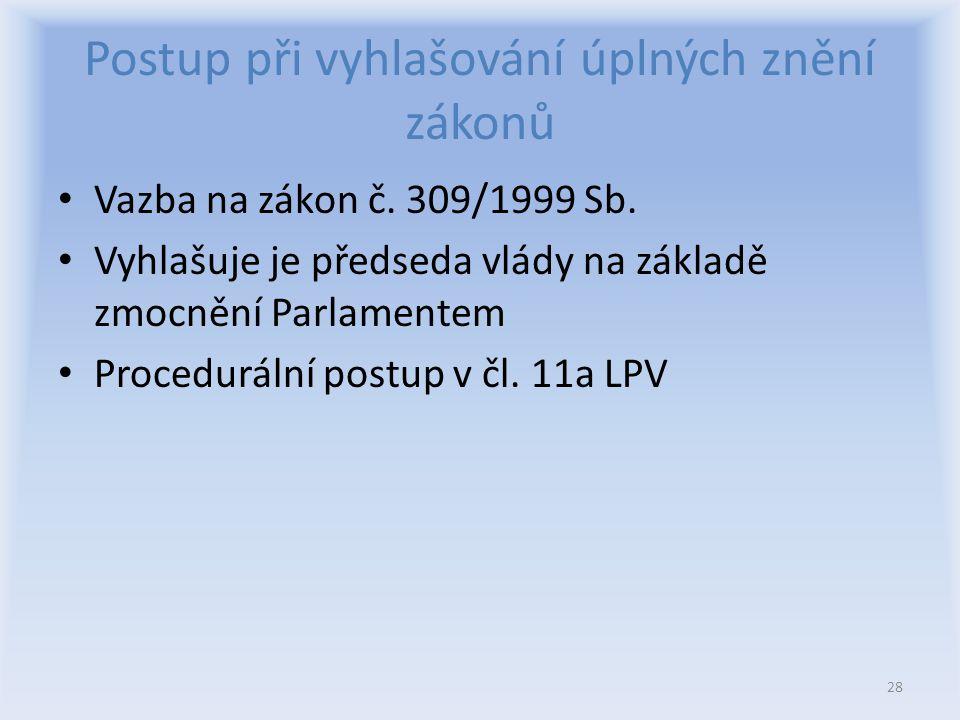 Postup při vyhlašování úplných znění zákonů Vazba na zákon č.
