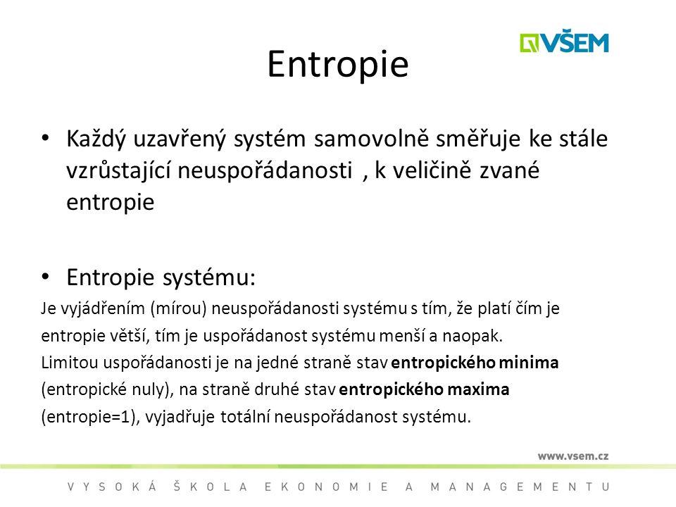 Entropie Každý uzavřený systém samovolně směřuje ke stále vzrůstající neuspořádanosti, k veličině zvané entropie Entropie systému: Je vyjádřením (míro