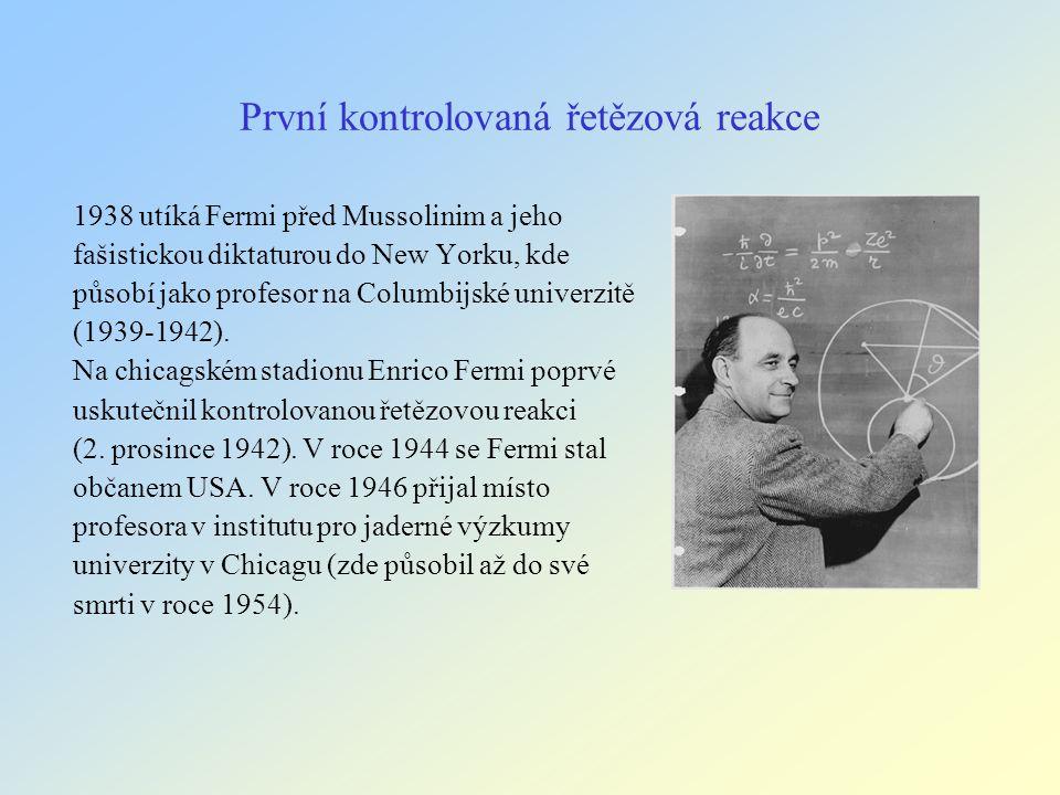 Vývoj jaderné pumy Na konci druhé světové války se pak Enrico Fermi účastní v letech 1944-45 v Los Alamos vývoje první jaderné pumy, použité posléze při útoku na japonská města Nagasaki a Hirošima.