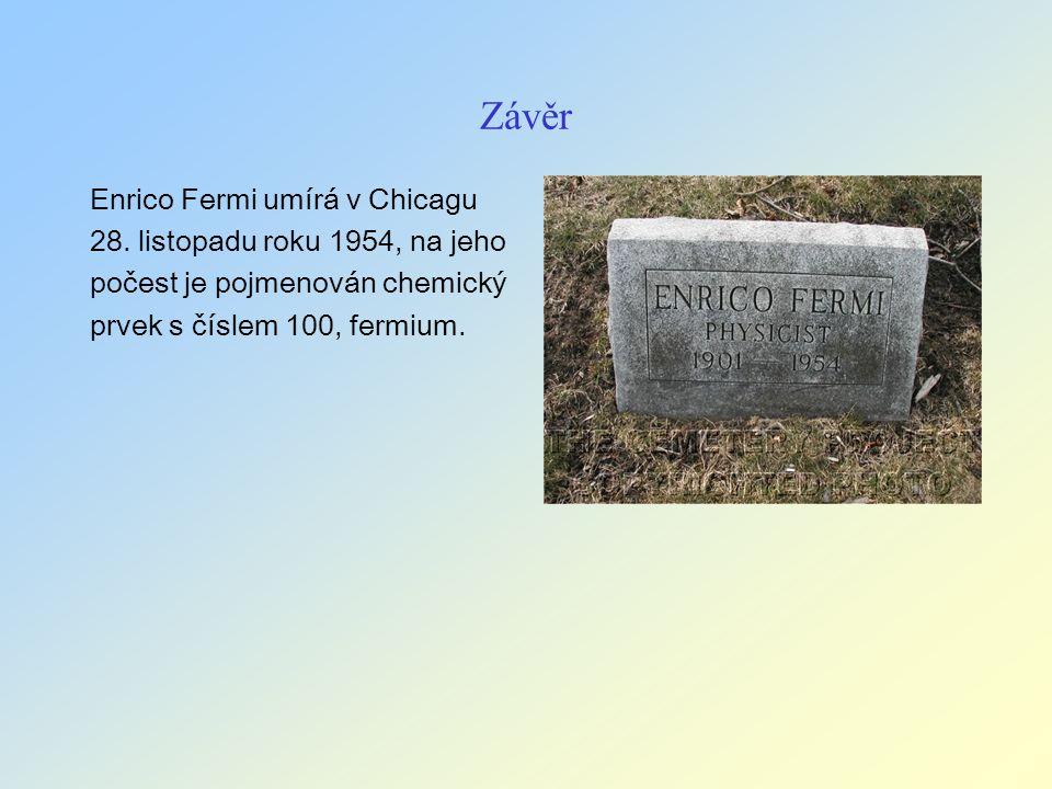 Závěr Enrico Fermi umírá v Chicagu 28.