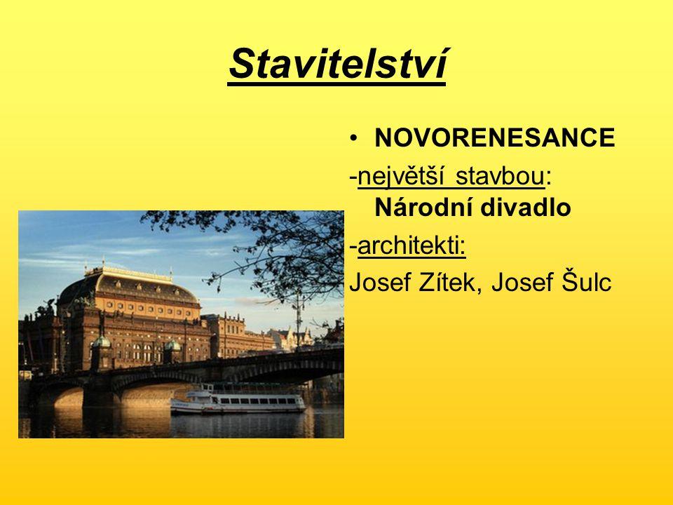 Stavitelství NOVORENESANCE -největší stavbou: Národní divadlo -architekti: Josef Zítek, Josef Šulc