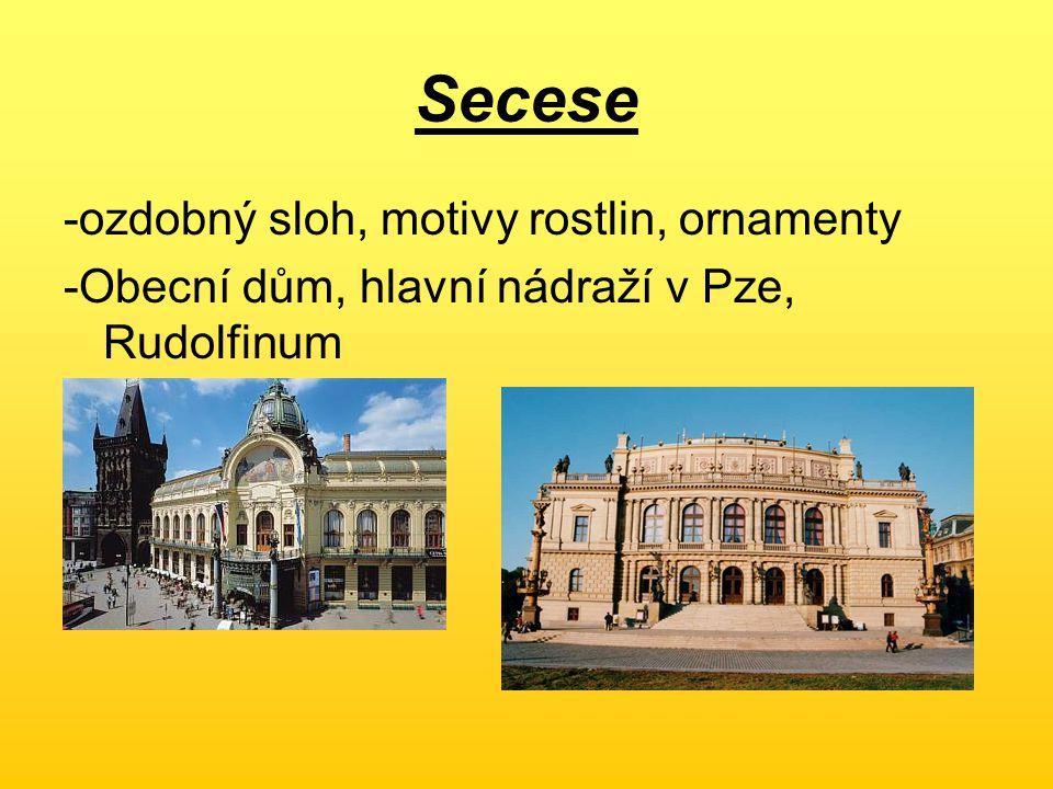 Secese -ozdobný sloh, motivy rostlin, ornamenty -Obecní dům, hlavní nádraží v Pze, Rudolfinum