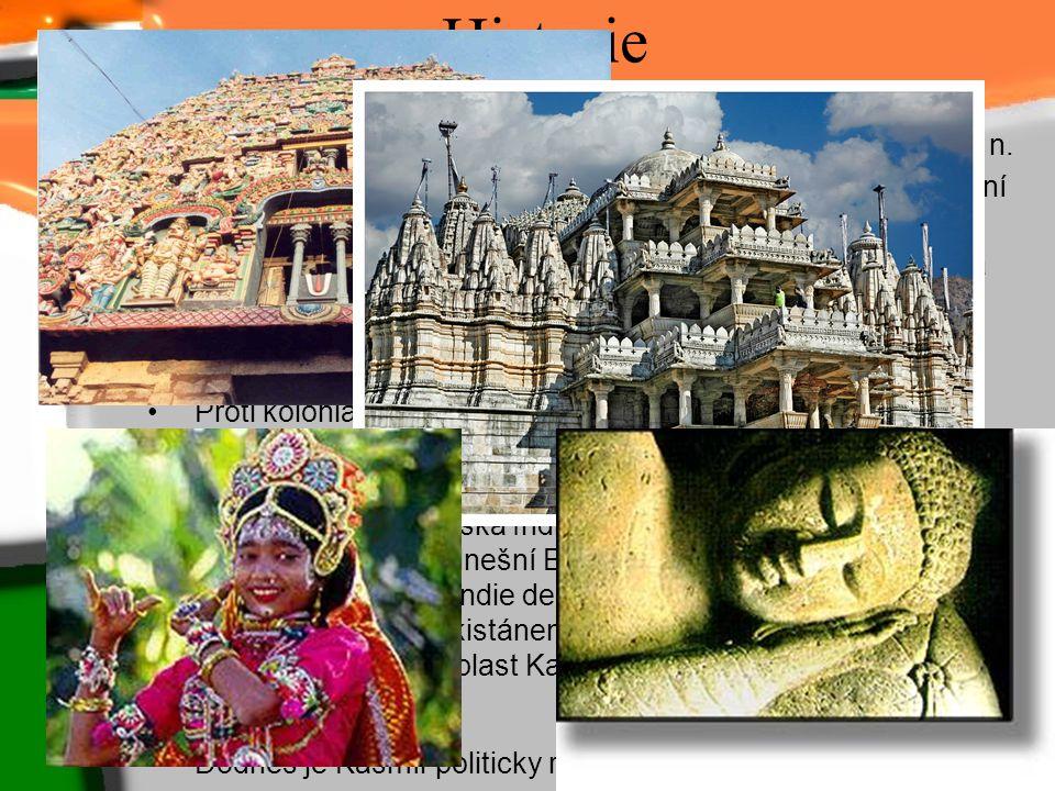 Historie Nejstarší známky lidské kultury v Indii sahají do 3. tisíciletí př. n. Již od konce 15. století se na indickém pobřeží zakládaly první evrops