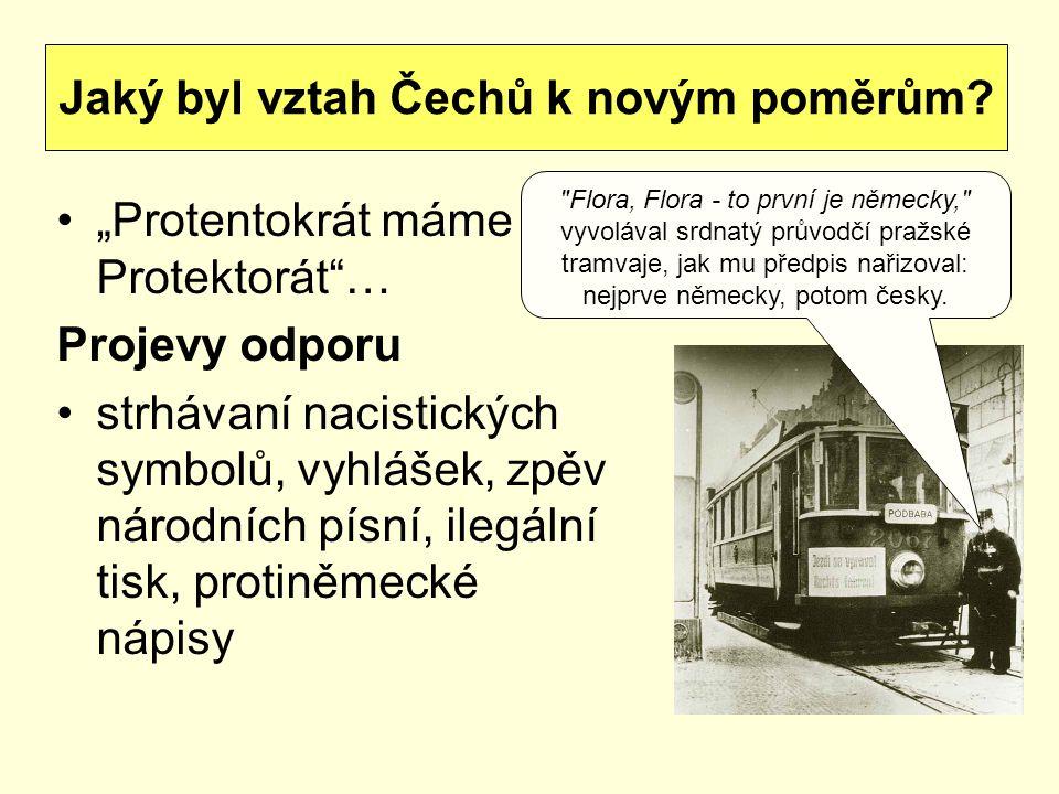 """""""Protentokrát máme Protektorát … Projevy odporu strhávaní nacistických symbolů, vyhlášek, zpěv národních písní, ilegální tisk, protiněmecké nápisy Jaký byl vztah Čechů k novým poměrům."""