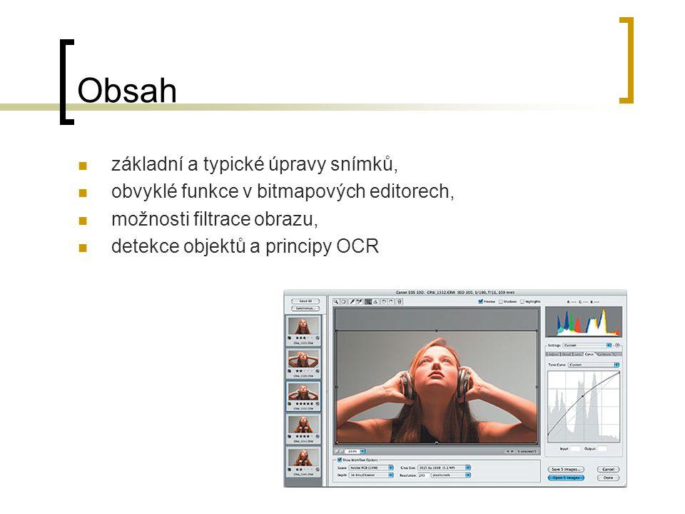 Obsah základní a typické úpravy snímků, obvyklé funkce v bitmapových editorech, možnosti filtrace obrazu, detekce objektů a principy OCR