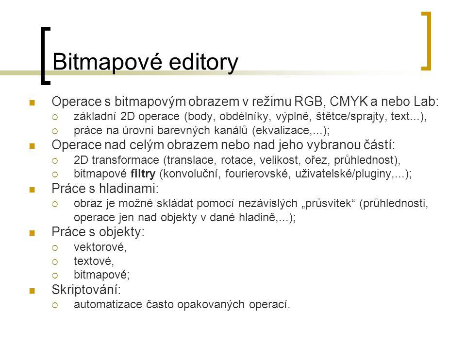"""Bitmapové editory Operace s bitmapovým obrazem v režimu RGB, CMYK a nebo Lab:  základní 2D operace (body, obdélníky, výplně, štětce/sprajty, text...),  práce na úrovni barevných kanálů (ekvalizace,...); Operace nad celým obrazem nebo nad jeho vybranou částí:  2D transformace (translace, rotace, velikost, ořez, průhlednost),  bitmapové filtry (konvoluční, fourierovské, uživatelské/pluginy,...); Práce s hladinami:  obraz je možné skládat pomocí nezávislých """"průsvitek (průhlednosti, operace jen nad objekty v dané hladině,...); Práce s objekty:  vektorové,  textové,  bitmapové; Skriptování:  automatizace často opakovaných operací."""
