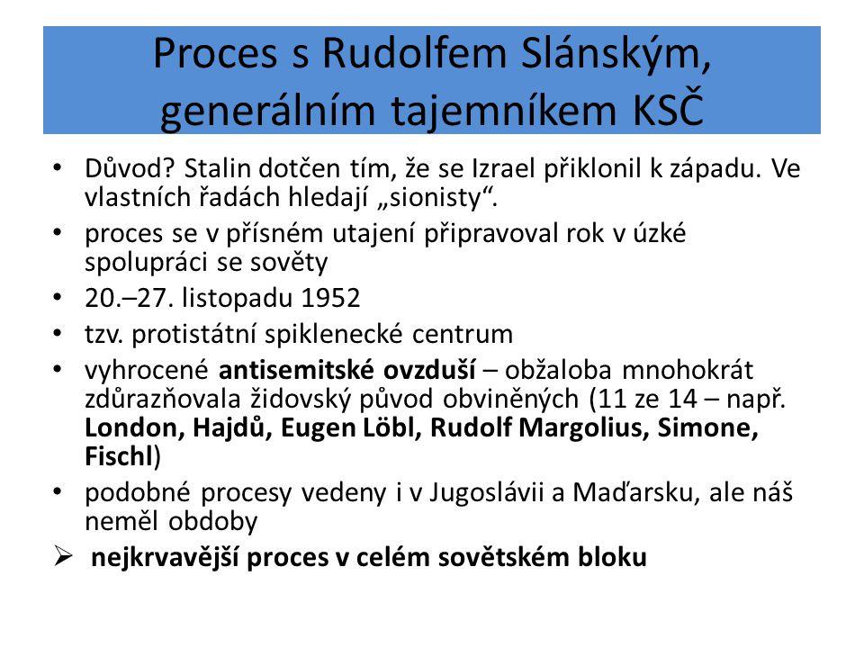 """Proces s Rudolfem Slánským, generálním tajemníkem KSČ Důvod? Stalin dotčen tím, že se Izrael přiklonil k západu. Ve vlastních řadách hledají """"sionisty"""