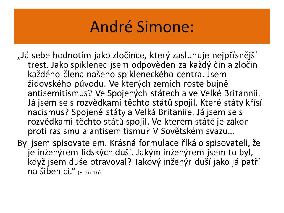"""André Simone: """"Já sebe hodnotím jako zločince, který zasluhuje nejpřísnější trest. Jako spiklenec jsem odpověden za každý čin a zločin každého člena n"""
