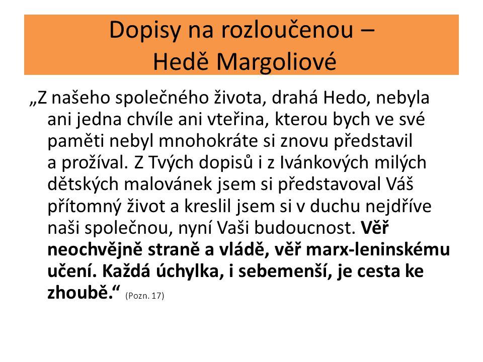 """Dopisy na rozloučenou – Hedě Margoliové """"Z našeho společného života, drahá Hedo, nebyla ani jedna chvíle ani vteřina, kterou bych ve své paměti nebyl"""
