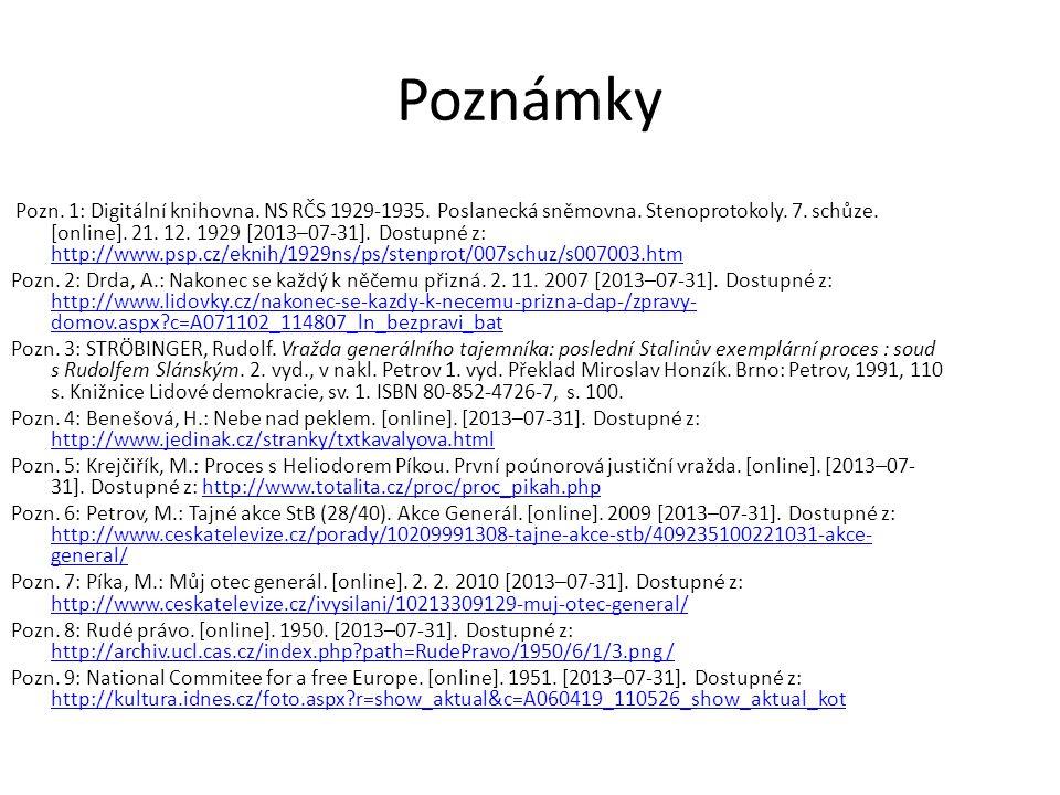 Poznámky Pozn. 1: Digitální knihovna. NS RČS 1929-1935. Poslanecká sněmovna. Stenoprotokoly. 7. schůze. [online]. 21. 12. 1929 [2013–07-31]. Dostupné